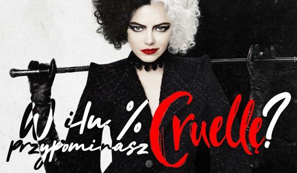 Jak bardzo przypominasz Cruellę?