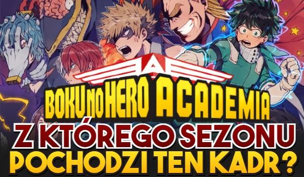 Z którego sezonu Boku no Hero Academia pochodzi ten kadr?