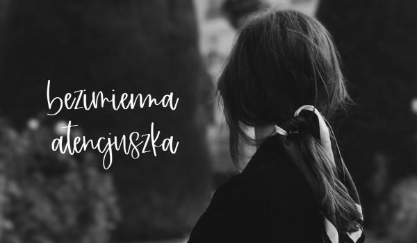 bezimienna atencjuszka [one shot]