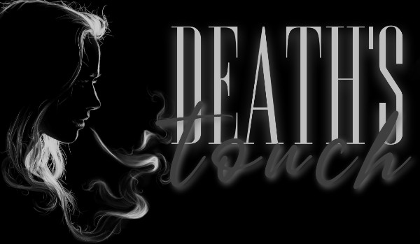 Death's touch |One Shot|