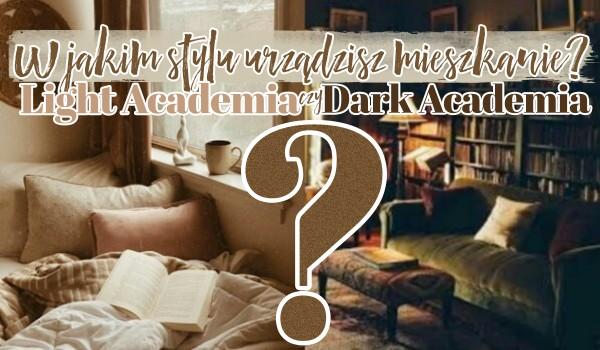 Dark academia czy light academia? — W którym stylu będzie urządzone Twoje przyszłe mieszkanie?