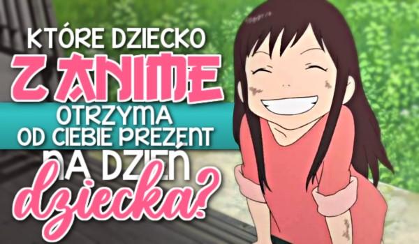 Które dziecko z anime otrzyma od Ciebie prezent na Dzień Dziecka? Sprawdź!