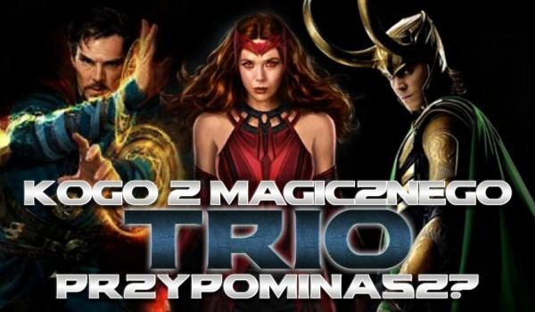 Doktor Strange, Wanda czy Loki? Kogo z Magicznego Trio przypominasz?