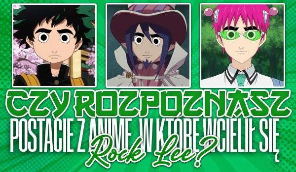 Czy rozpoznasz postacie z anime, w które wcielił się Rock Lee?