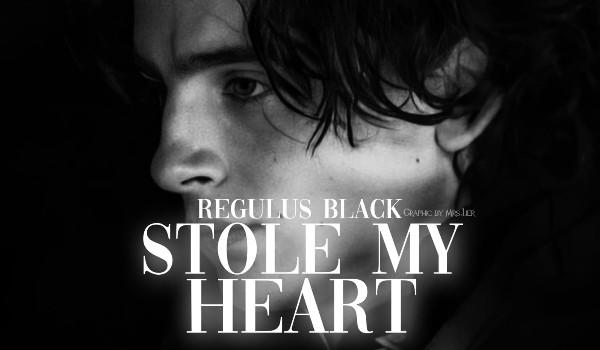 Stole My Heart • Regulus Black • One shot