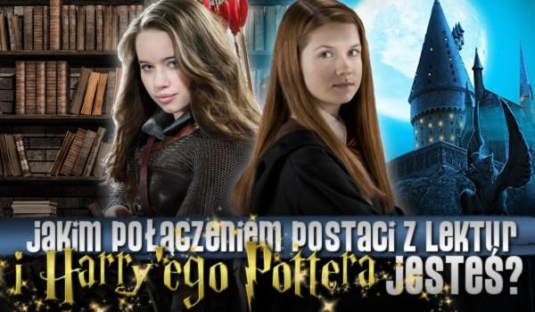 Jakim połączeniem postaci z lektur i Harry'ego Pottera jesteś?