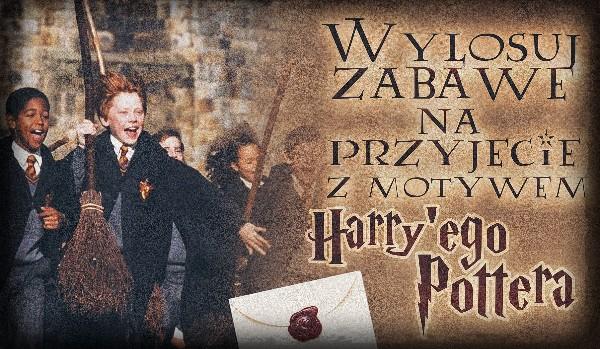 """Wylosuj zabawę na przyjęcie z motywem ,,Harry'ego Pottera""""!"""