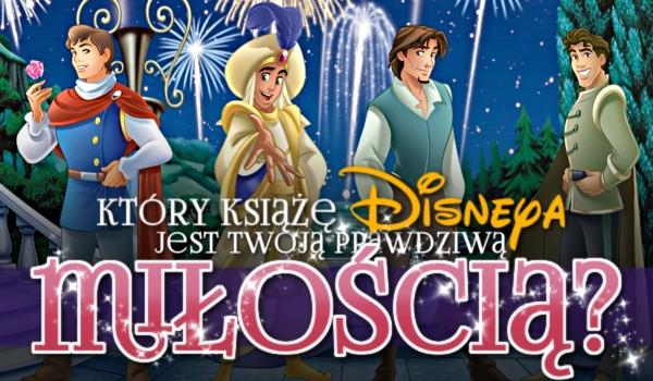 Który książę Disneya jest Twoją prawdziwą miłością?