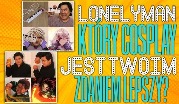 Lonelyman: Który cosplay jest Twoim zdaniem lepszy?