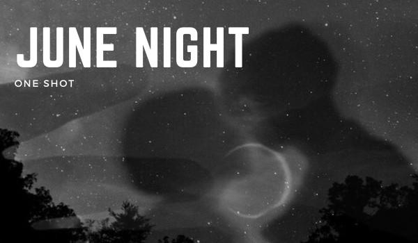 june nights — one shot