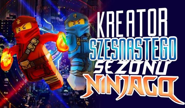 """Kreator szesnastego sezonu """"LEGO Ninjago""""!"""