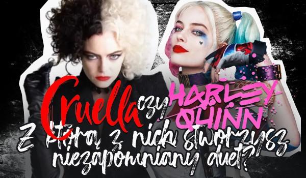 Cruella czy Harley Quinn – Z którą z nich stworzysz niezapomniany duet?