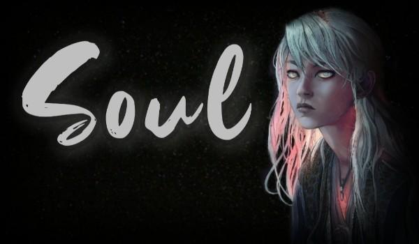 Soul | Rozdział 1 | Śmierć