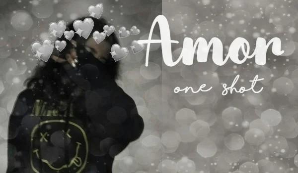 Amor • One Shot