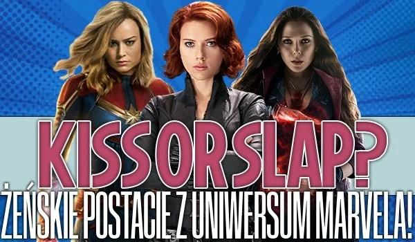 Kiss or slap? – Żeńskie postacie z uniwersum Marvela!