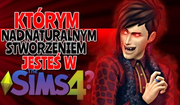 """Którym nadnaturalnym stworzeniem jesteś w """"The Sims 4""""?"""