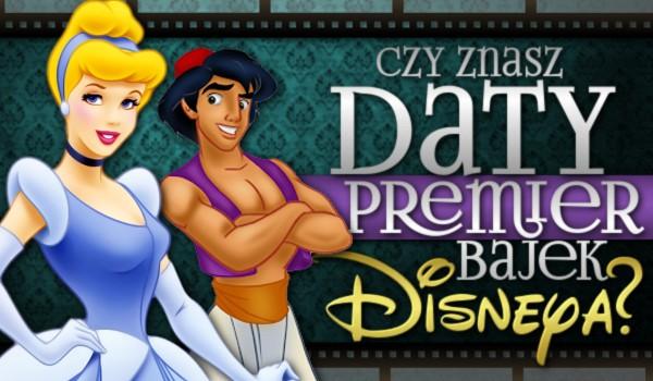 Czy znasz daty premier bajek Disneya?