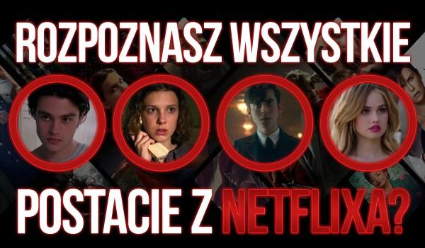 Czy rozpoznasz wszystkie postacie Netflixa?