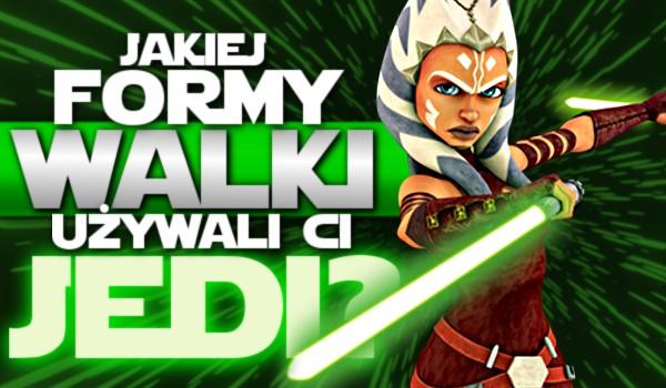 Jakiej formy walki używali ci Jedi? – Test na czas!