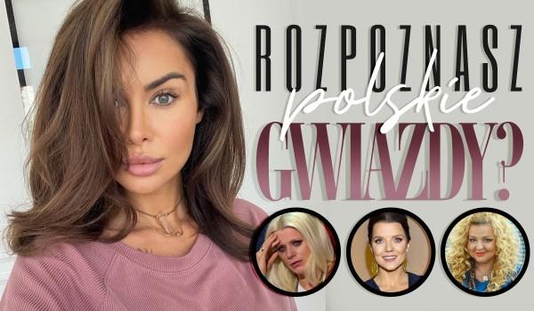 Czy rozpoznasz polskie gwiazdy?
