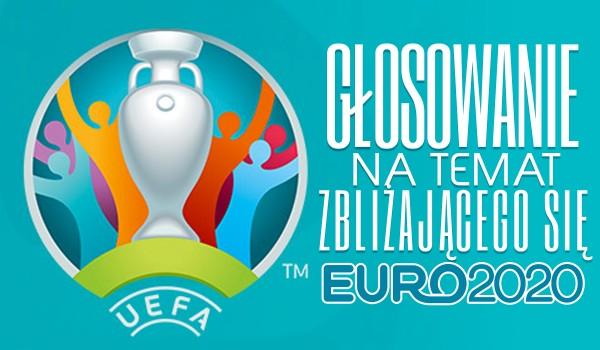 Głosowanie na temat zbliżającego się Euro 2020!
