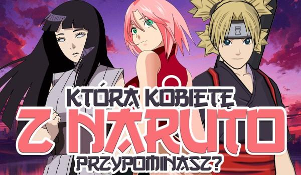 Którą kobietę z Naruto przypominasz?