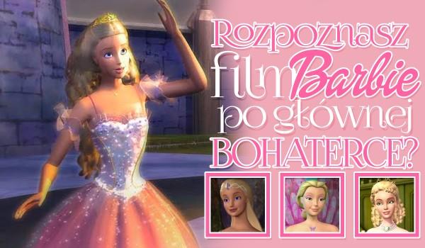 Rozpoznasz film Barbie po wyglądzie głównej bohaterki?