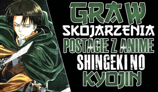 """Gra w skojarzenia – Postacie z anime """"Shingeki no Kyojin""""!"""