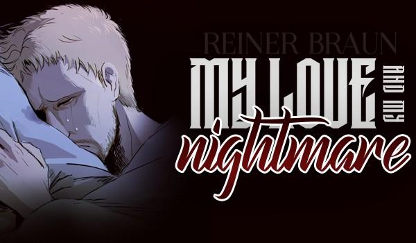 My love, my nightmare ~ Reiner Braun [One Shot]