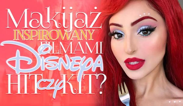 Makijaż związany z filmami Disneya – Hit czy kit?