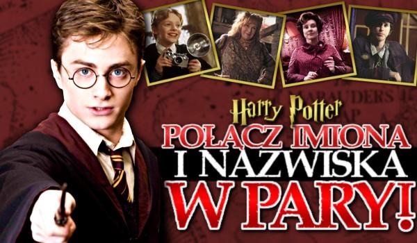 Połącz imiona i nazwiska w pary! Edycja: Harry Potter!