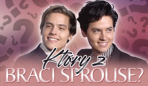 Który z braci Sprouse…?
