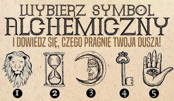 Wybierz symbol alchemiczny i dowiedz się, czego pragnie Twoja dusza!