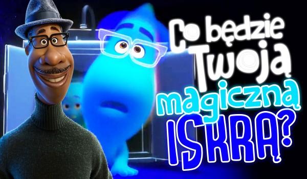Co będzie Twoją magiczną iskrą?