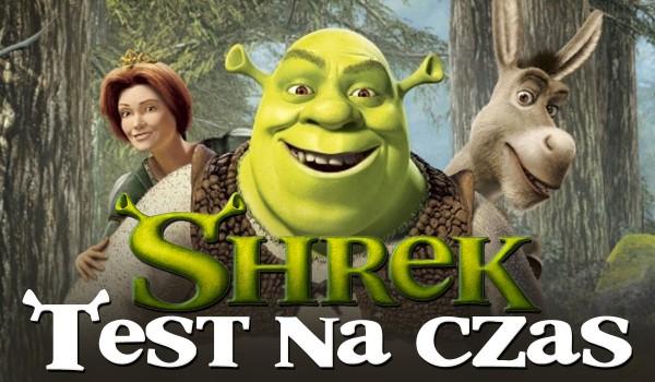 Test na czas: Shrek