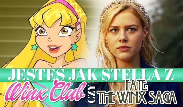 """Jesteś bardziej jak Stella z """"Winx Club"""" czy z """"Fate: The Winx Saga""""?"""