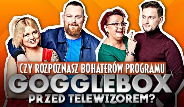 """Rozpoznasz bohaterów z programu """"Gogglebox. Przed telewizorem""""?"""