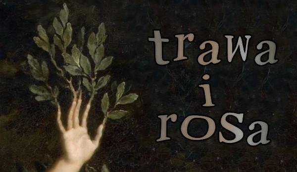 trawa i rosa