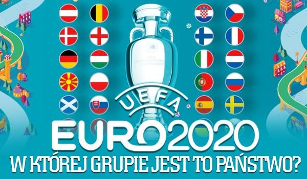 EURO 2020 – W której grupie jest to państwo?