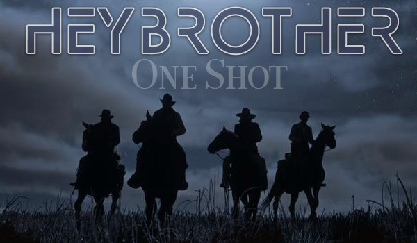 Hey Brother — One Shot