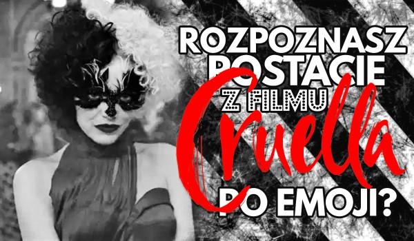 """Czy rozpoznasz postacie z filmu """"Cruella"""" po emoji?"""