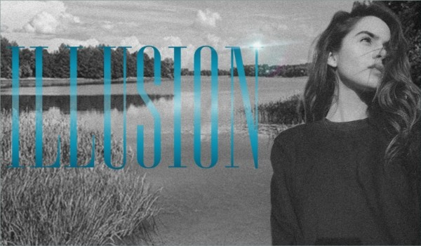 Illusion ~ One Shot
