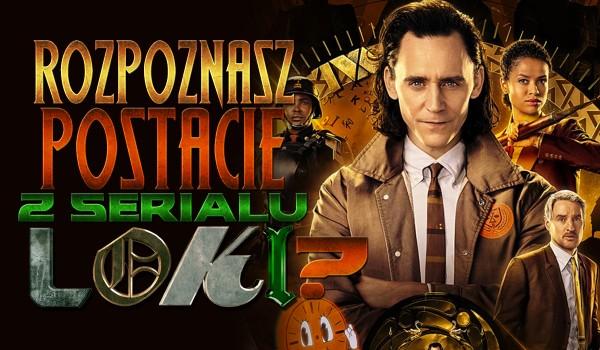 Rozpoznasz postacie z serialu Loki?