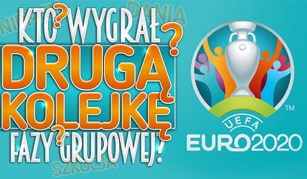 Kto wygrał drugą kolejkę fazy grupowej? Euro 2020!