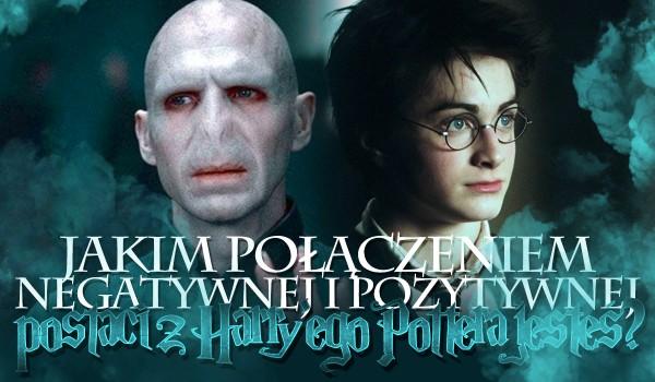 Jakim połączeniem pozytywnej i negatywnej postaci z Harry'ego Pottera jesteś?