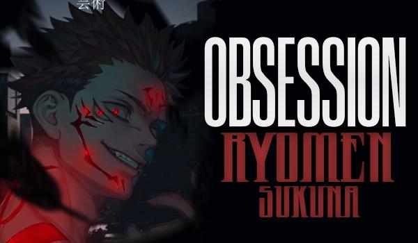Obsession ~ Ryomen Sukuna [Cz.1]