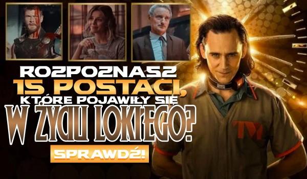 Rozpoznasz 15 postaci, które pojawiły się w życiu Lokiego?