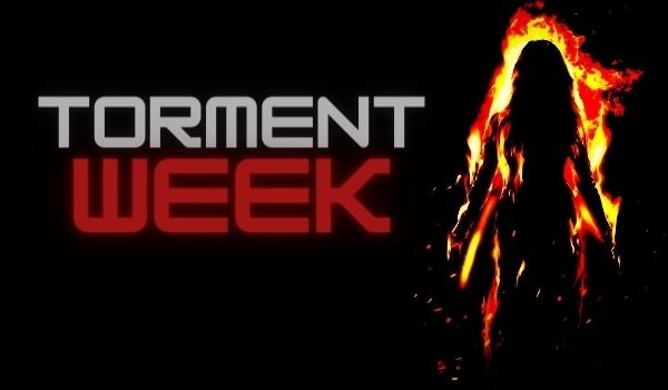 Torment Week • Part one •