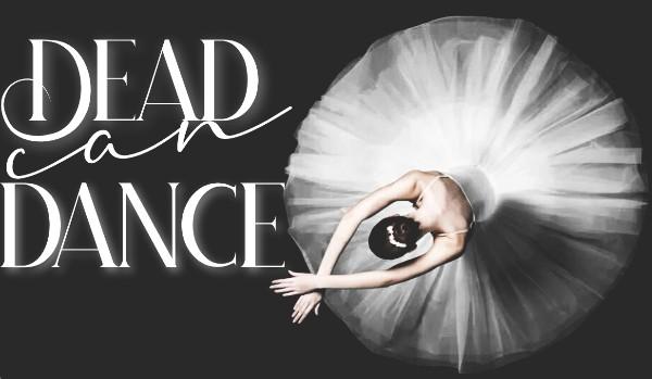 Dead can dance |One Shot|