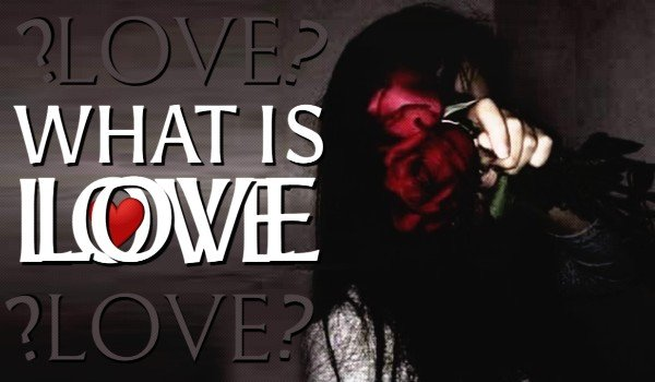What is Love? |Prolog